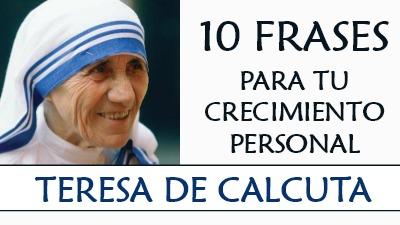 10 Frases Inspiradoras De La Madre Teresa De Calcuta Para Tu Crecimiento