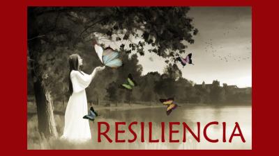 Cuando la adversidad te fortalece - Resiliencia