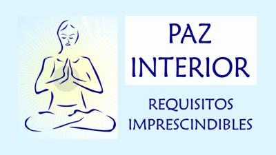 Tu paz interior – 3 Requisitos imprescindibles para crearla