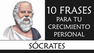 10 Frases inspiradoras del Filósofo Sócrates para acompañarte en tu Crecimiento Personal